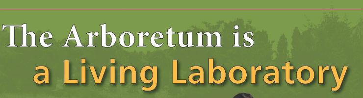 The Arboretum is a living laboratory